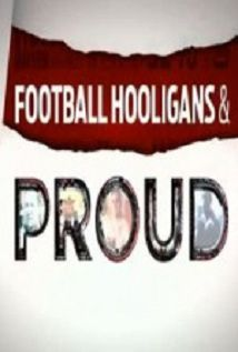Football Hooligan And Proud