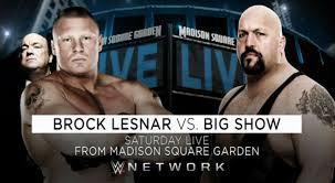 Brock Lesnar Vs. Big Show At Wwe Msg Live Event