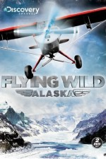 Flying Wild Alaska: Season 1