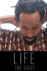 Life: The Griot