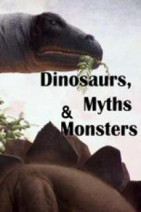 Dinosaurs, Myths And Monsters