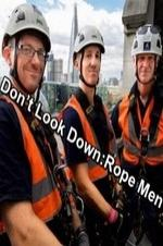 Don't Look Down: Rope Men