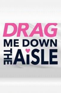 Drag Me Down The Aisle