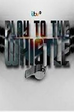Play To The Whistle: Season 3