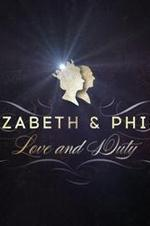 Elizabeth And Philip: Love And Duty