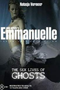 Emmanuelle The Private Collection: The Sex Lives Of Ghosts