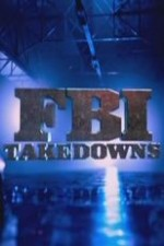 Fbi Takedowns: Season 1