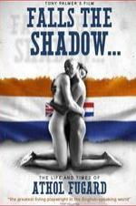 Falls The Shadow: The Life And Times Of Athol Fugard