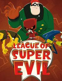 The League Of Super Evil: Season 3