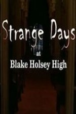 Strange Days At Blake Holsey High: Season 3