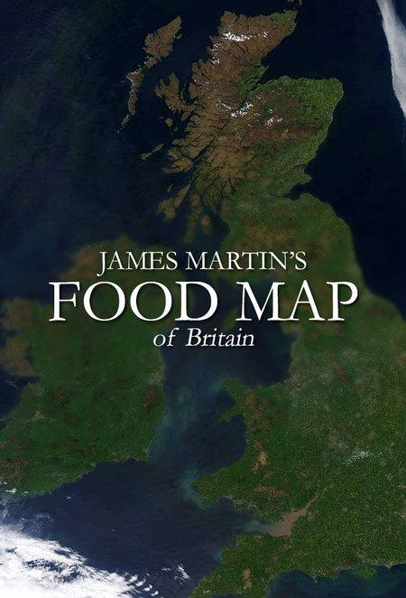 James Martin's Food Map Of Britain: Season 1