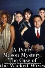A Perry Mason Mystery: The Case Of The Wicked Wives