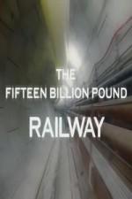 The Fifteen Billion Pound Railway: Season 1