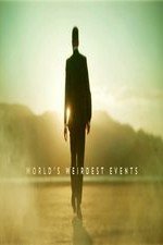 World's Weirdest Events: Season 1