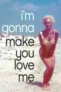 I'm Gonna Make You Love Me