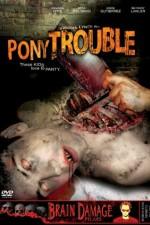 Pony Trouble