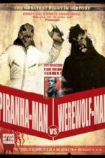 Piranha-man Vs. Werewolf Man: Howl Of The Piranha