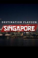 Destination Flavour: Singapore: Season 1