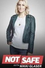 Not Safe With Nikki Glaser: Season 1