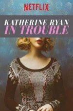 Katherine Ryan In Trouble