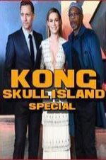 Kong: Skull Island Special