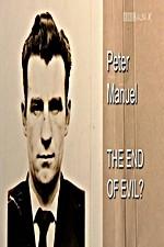 Peter Manuel: The End Of Evil?