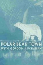 Life In Polar Bear Town With Gordon Buchanan
