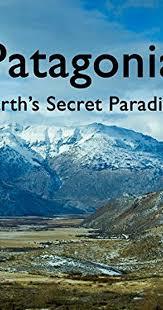 Patagonia Earths Secret Paradise: Season 1