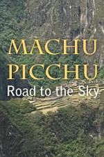 Machu Picchu Road To The Sky