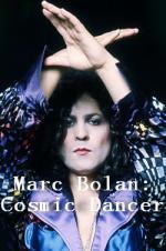 Marc Bolan: Cosmic Dancer