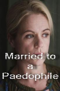 Married To A Paedophile