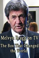 Melvyn Bragg On Tv: The Box That Changed The World