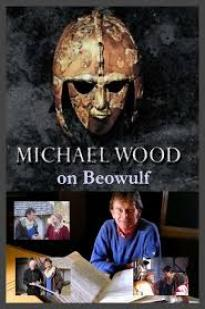 Michael Wood On Beowulf