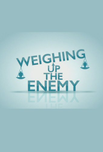 Weighing Up The Enemy: Season 1
