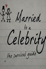 Married To A Celebrity: The Survival Guide: Season 1