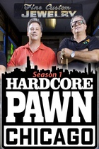 Hardcore Pawn: Chicago: Season 1