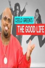 Ceelo Green's The Good Life: Season 1