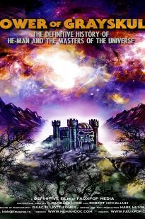 Power Of Grayskull: The Definitive History Of He-man And The Masters Of The Universe