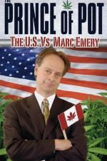 Prince Of Pot: The U.s. Vs. Marc Emery