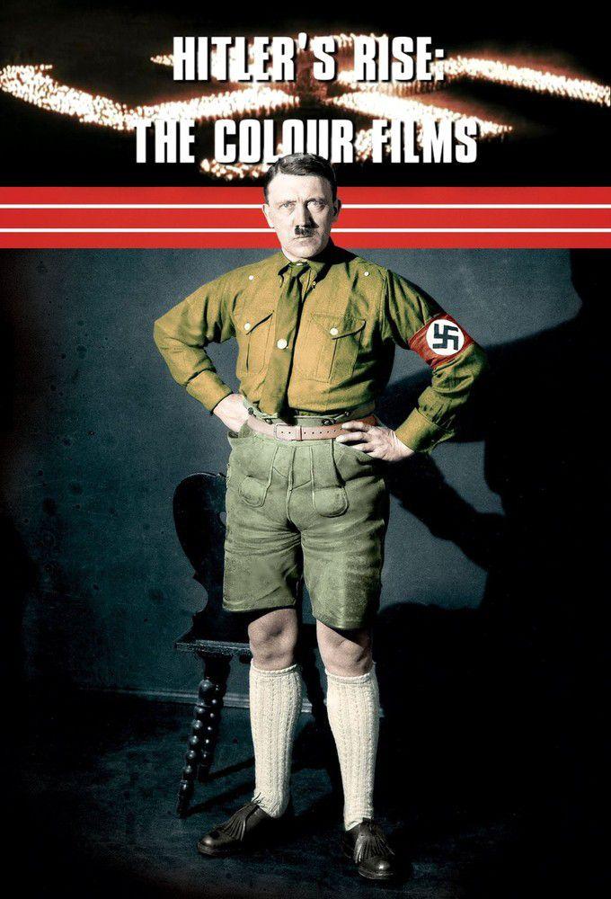 Hitler's Rise: The Colour Films: Season 1