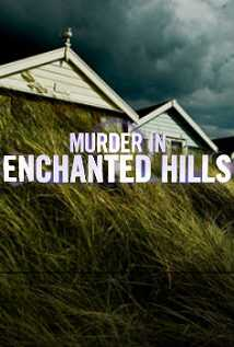 Murder In Enchanted Hills