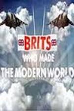 The Brits Who Built The Modern World: Season 1