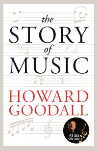 Howard Goodall's Story Of Music: Season 1