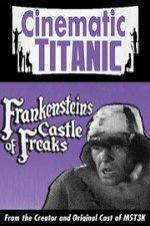 Cinematic Titanic: Frankenstein's Castle Of Freaks