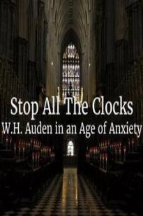 Stop All The Clocks: Wh Auden In An Age Of Anxiety