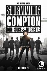 Surviving Compton: Dre, Suge & Michel'le