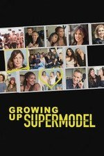 Growing Up Supermodel: Season 1