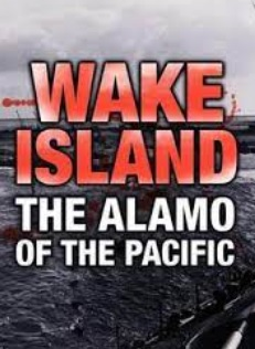 Wake Island: Alamo Of The Pacific