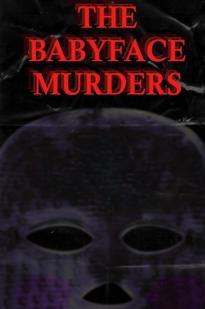 The Babyface Murders