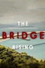 The Bridge Rising